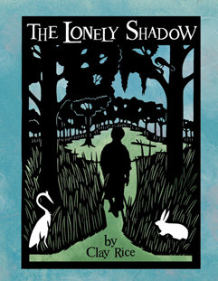 """""""The Lonely Shadow"""" by Clay Rice"""